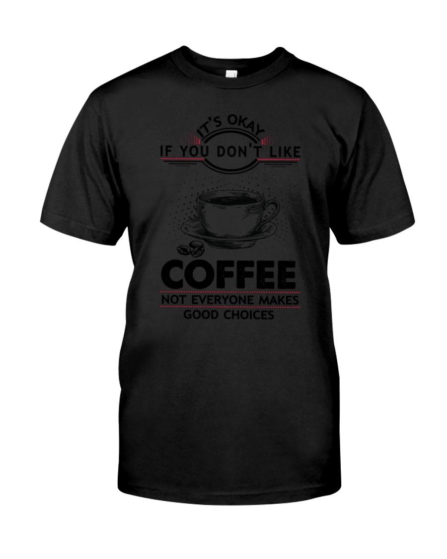 Coffee Good Choices 2504 Classic T-Shirt