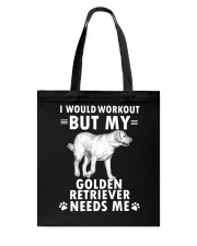 Golden Retriever Need Me Tote Bag thumbnail