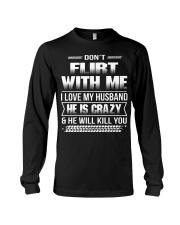 Don't Flirt With Me I Love My Husband Long Sleeve Tee thumbnail