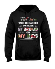 Not sure who is harder to raise my husband or my k Hooded Sweatshirt thumbnail