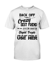 Crazy Best Friend with Anger Issues Hooded Sweat Classic T-Shirt thumbnail