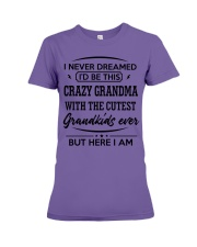 I'D BE THIS CRAZY GRANDMA Premium Fit Ladies Tee thumbnail