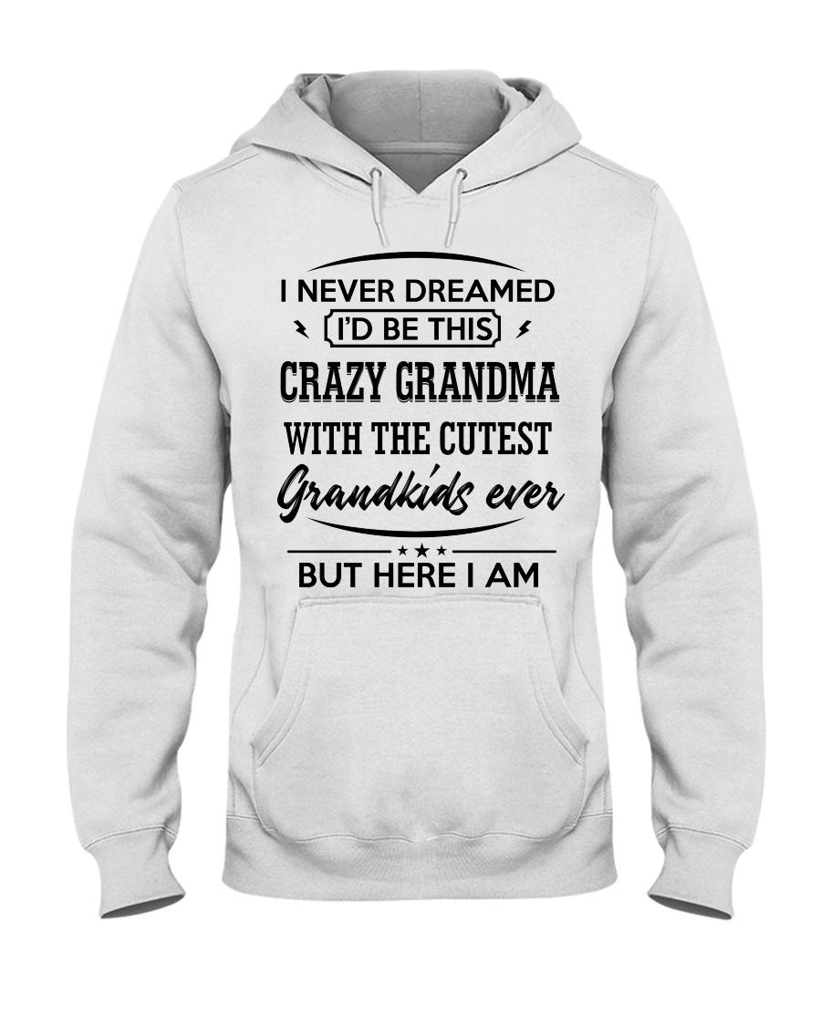 I'D BE THIS CRAZY GRANDMA Hooded Sweatshirt