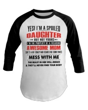 Yes I am a spoiled daughter Baseball Tee thumbnail