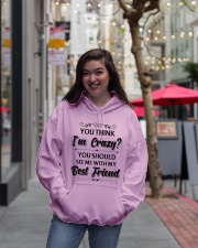 You think i'm crazy you should see me with my bff Hooded Sweatshirt lifestyle-unisex-hoodie-front-2