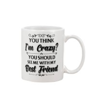 You think i'm crazy you should see me with my bff Mug thumbnail
