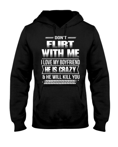 Girlfriend T-Shirt - Don't Flirt with me Hoodie