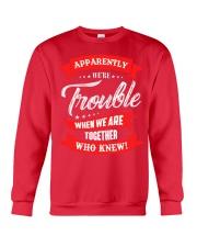 We are trouble Crewneck Sweatshirt front