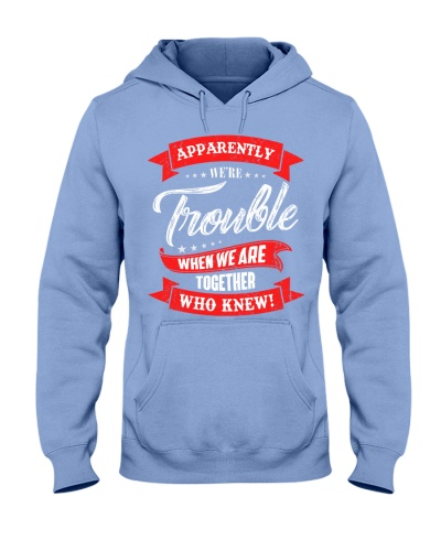 We are trouble