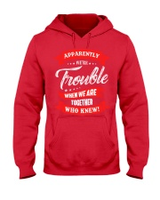 We are trouble Hooded Sweatshirt front