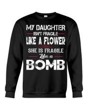 MY DAUGHTER IS FRAGILE LIKE A BOMB Crewneck Sweatshirt thumbnail