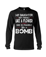 MY DAUGHTER IS FRAGILE LIKE A BOMB Long Sleeve Tee thumbnail