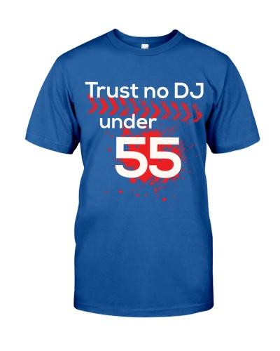 Trust No DJ under 55