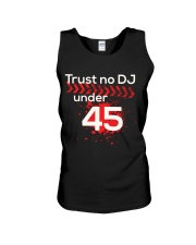 Trust No DJ under 45 Unisex Tank tile