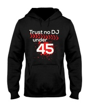 Trust No DJ under 45 Hooded Sweatshirt thumbnail