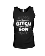 If you think i'm a Bitch you should meet my son Unisex Tank thumbnail