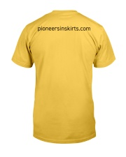 PIONEERS IN SKIRTS the movie  Classic T-Shirt back