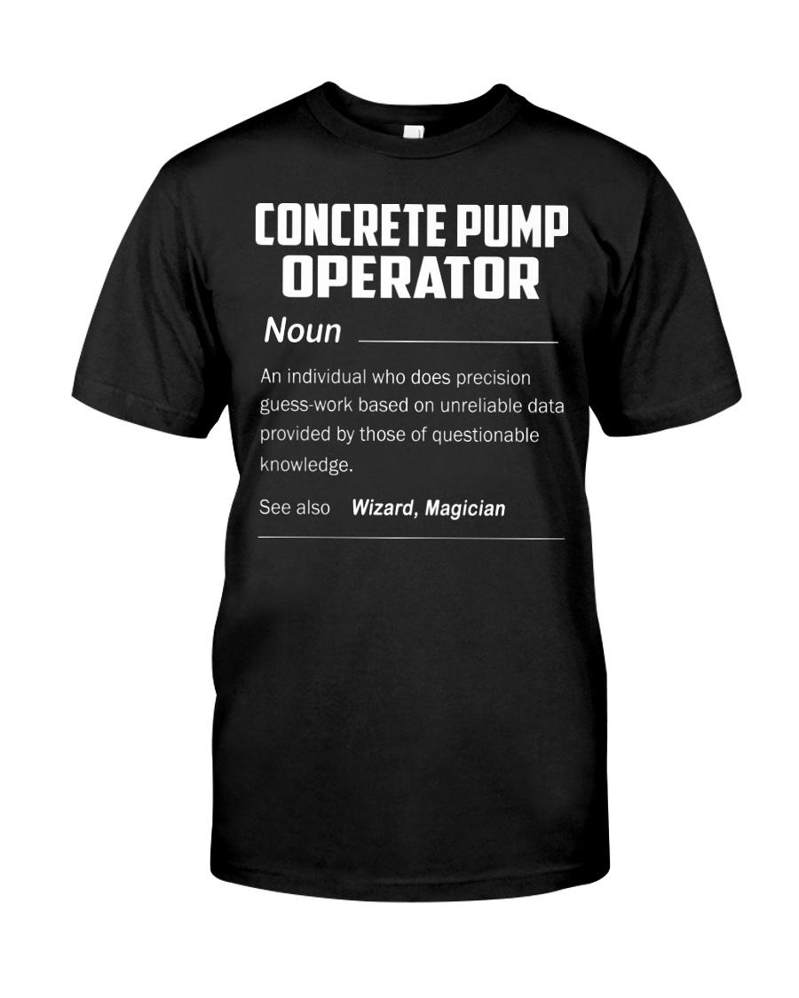 CONCRETE PUMP OPERATOR Classic T-Shirt