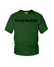 Im Not Dead Yet Funny Funny Tee shirt Youth T-Shirt thumbnail