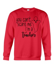 You can't scare me i'm a teacher Crewneck Sweatshirt front