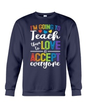 IM GOING TO TEACH THEM TO LOVE AND ACCEPT EVERYONE Crewneck Sweatshirt thumbnail