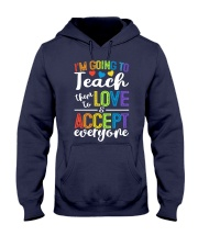 IM GOING TO TEACH THEM TO LOVE AND ACCEPT EVERYONE Hooded Sweatshirt thumbnail