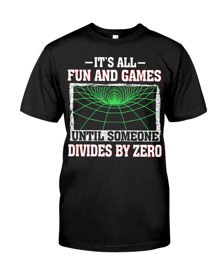 IT'S ALL FUN AND GAMES Classic T-Shirt