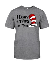 I Learn a THING or Two Classic T-Shirt front