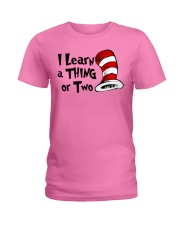 I Learn a THING or Two Ladies T-Shirt thumbnail