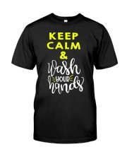 Keep calm and wash your hands Classic T-Shirt front