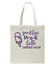 Goodbye Pre-k hello summer vacay  Tote Bag thumbnail