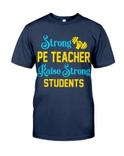 Strong Pe Teacher raise strong students Classic T-Shirt tile