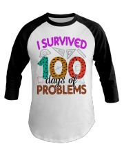 I SURVIVED 100 DAYS OF PROBLEMS Baseball Tee thumbnail