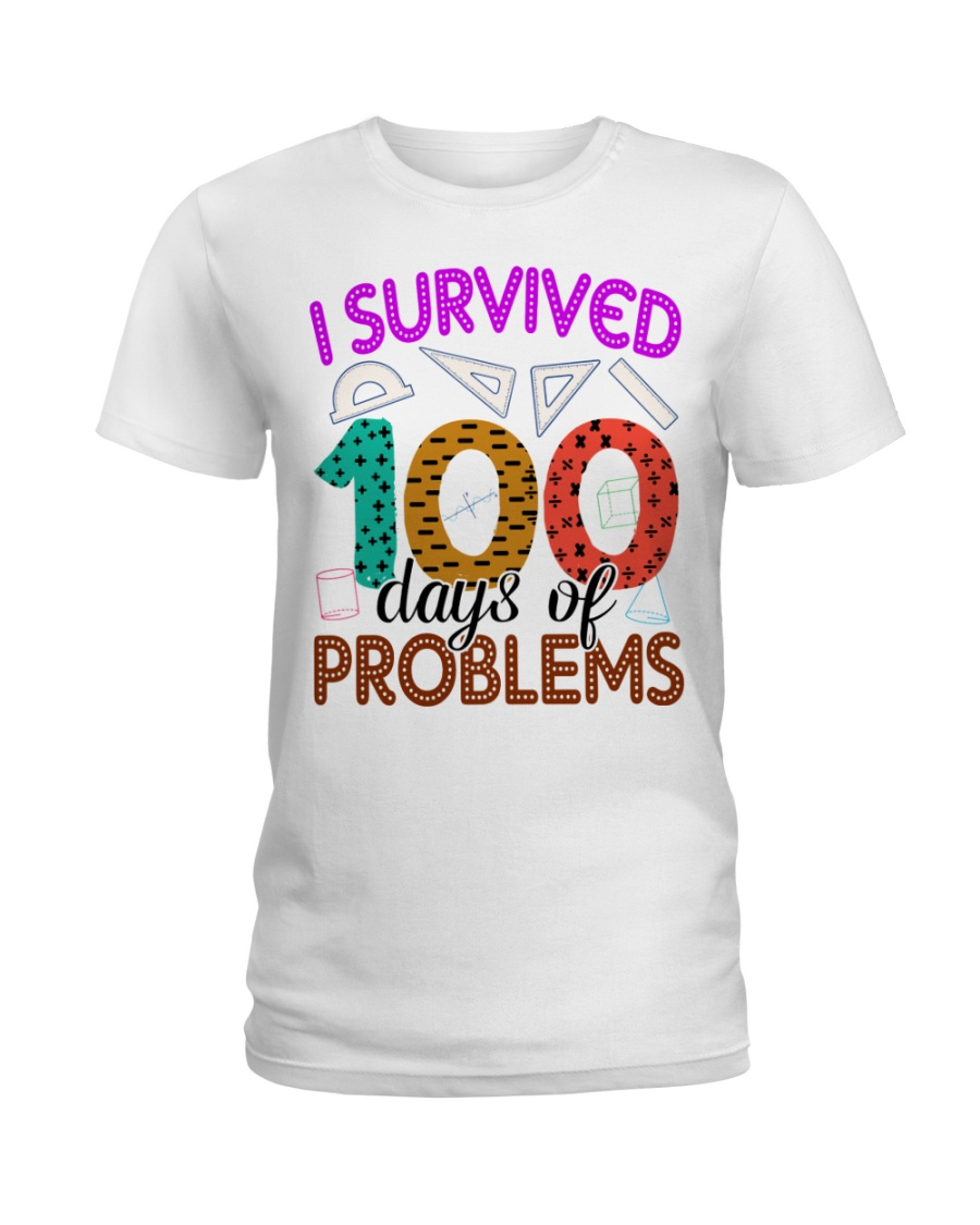 I SURVIVED 100 DAYS OF PROBLEMS Ladies T-Shirt