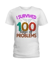 I SURVIVED 100 DAYS OF PROBLEMS Ladies T-Shirt front