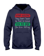 STOP SAYING THEY DID'N'T TEACH US THAT IN SCHOOL Hooded Sweatshirt thumbnail