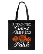 I Teach the cutest pumpkins in the patch Tote Bag thumbnail
