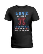 LOVE IS LIKE PI IRRATIONAL AND NEVER ENDING Ladies T-Shirt thumbnail