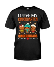 I LOVE MY KINDERGARTEN GRADE GINGERBREADS  Classic T-Shirt front