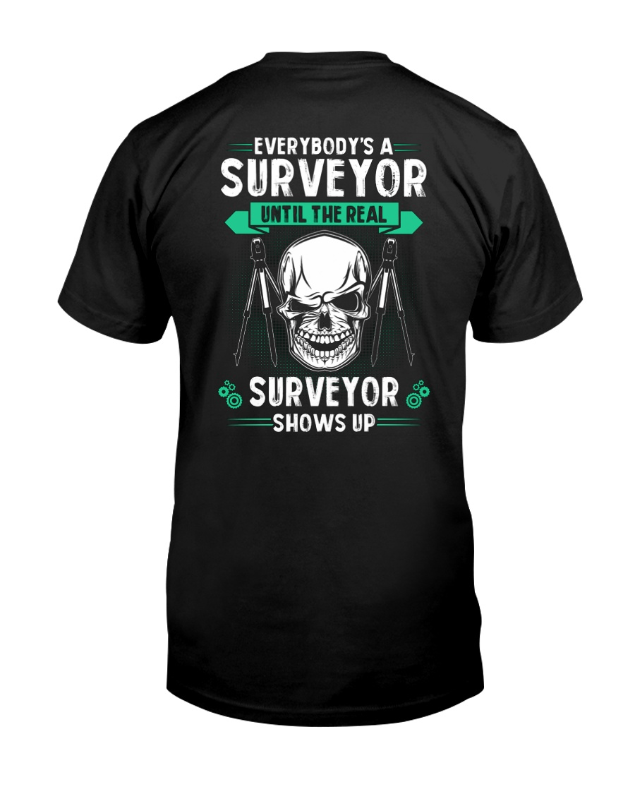 Everybody's A Surveyor Classic T-Shirt
