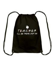 Teacher i'll be there for you Drawstring Bag thumbnail