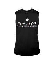 Teacher i'll be there for you Sleeveless Tee thumbnail