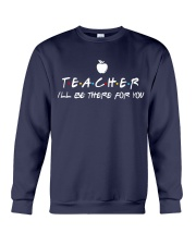 Teacher i'll be there for you Crewneck Sweatshirt thumbnail