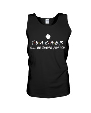 Teacher i'll be there for you Unisex Tank thumbnail