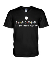 Teacher i'll be there for you V-Neck T-Shirt thumbnail