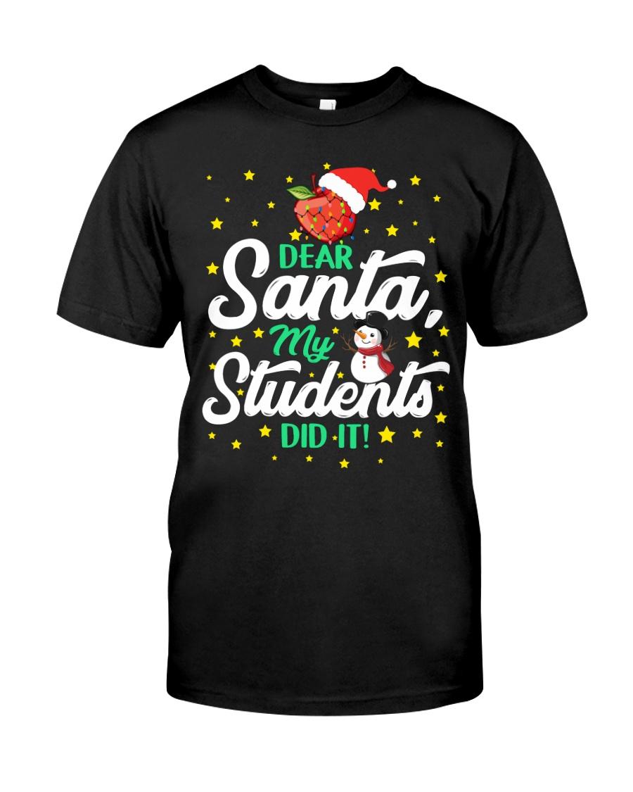DEAR SANTA MY STUDENTS DID IT Classic T-Shirt