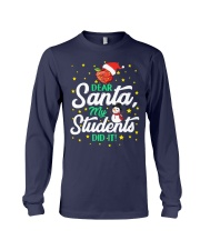 DEAR SANTA MY STUDENTS DID IT Long Sleeve Tee tile