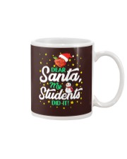 DEAR SANTA MY STUDENTS DID IT Mug thumbnail