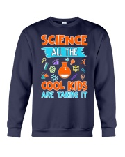 Science All the cool kids are taking it shirt Crewneck Sweatshirt thumbnail
