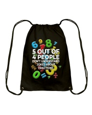 5 OUT OF 4 PEOPLE DON'T UNDERSTAND JOKES Drawstring Bag thumbnail